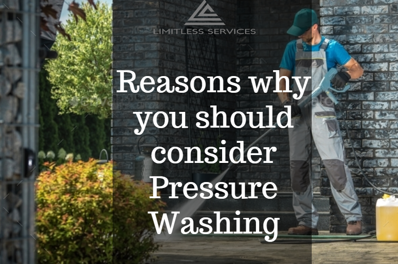 Reasons for considering Pressure Washing